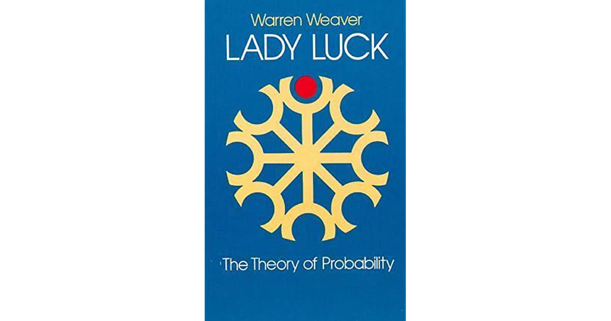 Lady luck the theory of probability by warren weaver fandeluxe Choice Image