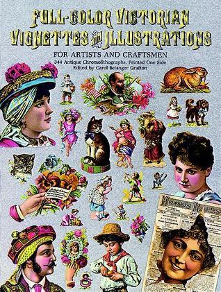 Full-Color Victorian Vignettes and Illustrations for Artists ... by Carol Belanger Grafton