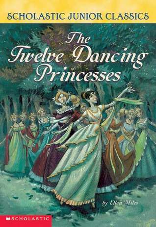 The Twelve Dancing Princesses By Ellen Miles