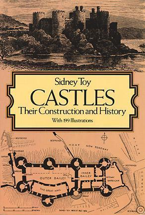 Castles Their Construction and History