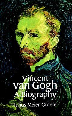 Vincent Van Gogh: A Biography