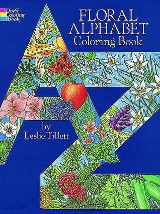 tillett l floral alphabet coloring book