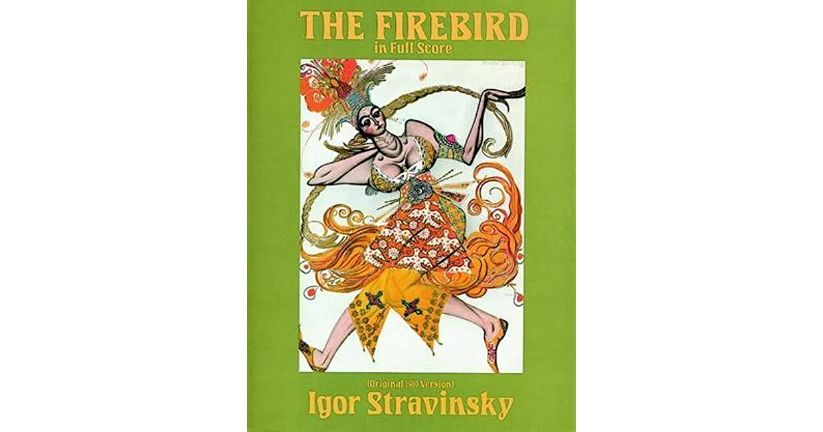 the firebird in full score original 1910 version by igor stravinsky reviews discussion bookclubs lists