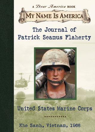 The Journal of Patrick Seamus Flaherty: United States Marine Corps, Khe Sanh, Vietnam, 1968