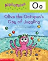 Olive the Octopus's Day of Juggling (AlphaTales)