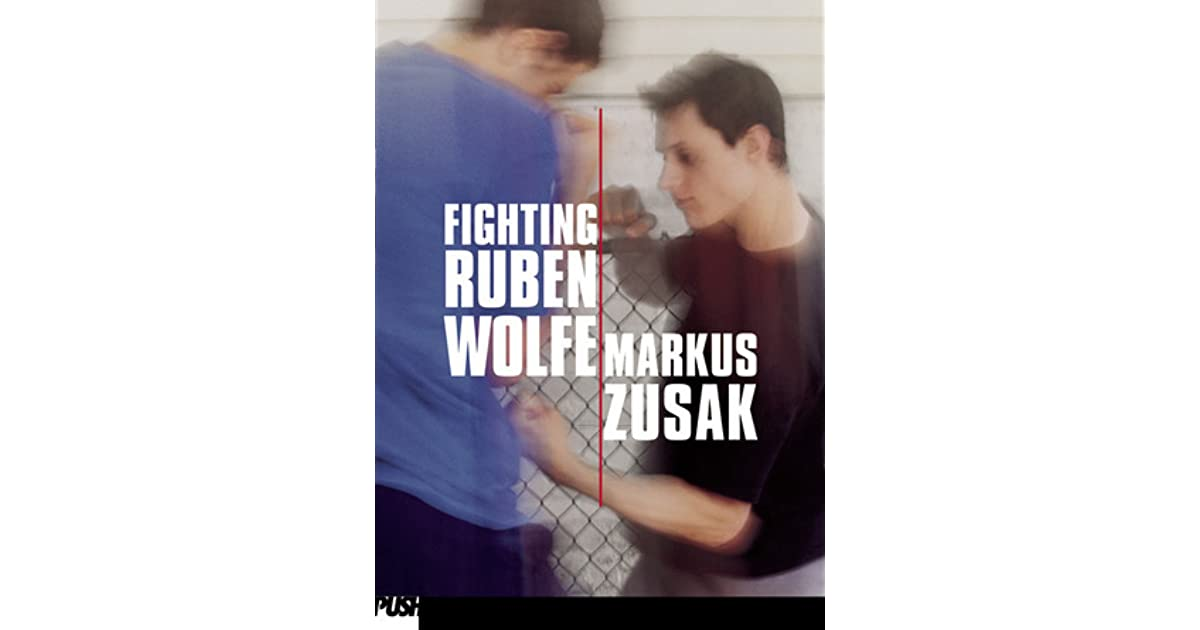 fighting ruben wolfe Fighting ruben wolfe has 3,538 ratings and 317 reviews megan said: so, i'm convinced that markus zusak could write an entire novel about mashed potatoes.