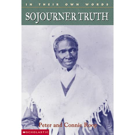 biography of sojourner truth essay Ain't i a woman – sojourner truth ibackground of truth's speech sojourner truth was born with the given name isabella van wagenentruth was born into slavery in 1979 in new york.