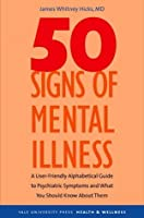 50 Signs of Mental Illness: A Guide to Understanding Mental Health