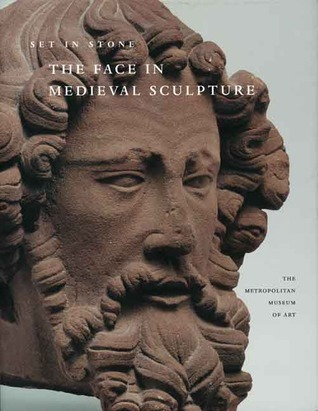 Set in Stone The Face in Medieval Sculpture