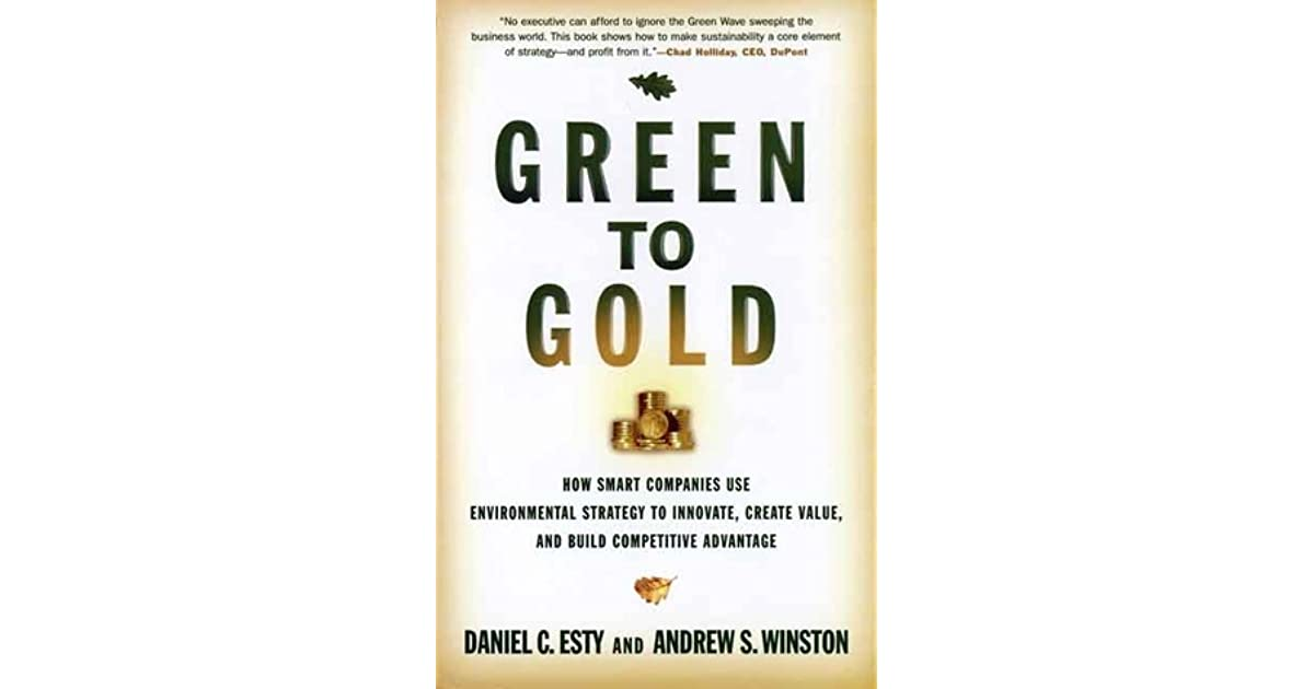 Green to Gold: How Smart Companies Use Environmental