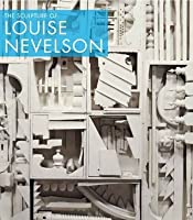 The Sculpture of Louise Nevelson: Constructing a Legend