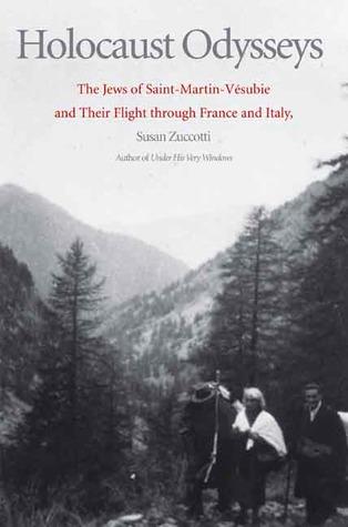 Holocaust Odysseys: The Jews of Saint-Martin-Vésubie and Their Flight through France and Italy