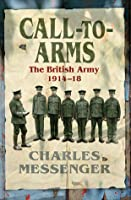 Call-to-Arms: The British Army 1914-18