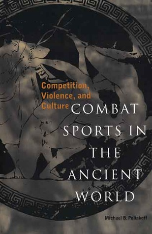 Combat Sports in the Ancient World: Competition, Violence, and Culture