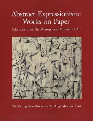 Abstract Expressionism: Works on Paper, Selections from The Metropolitan Museum of Art