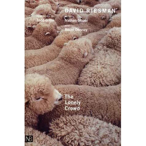 thesis of david riesman book the lonely crowd