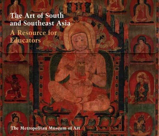 The Art of South and Southeast Asia A Resource for Educators Metropolitan Men M Kossak
