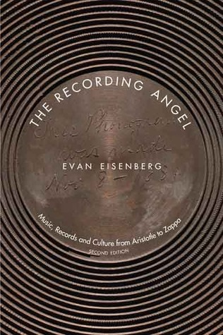 The Recording Angel: Music, Records and Culture from Aristotle to Zappa