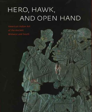 Hero, Hawk, and Open Hand: American Indian Art of the