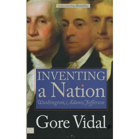 Inventing a nation washington adams jefferson by gore vidal fandeluxe Images