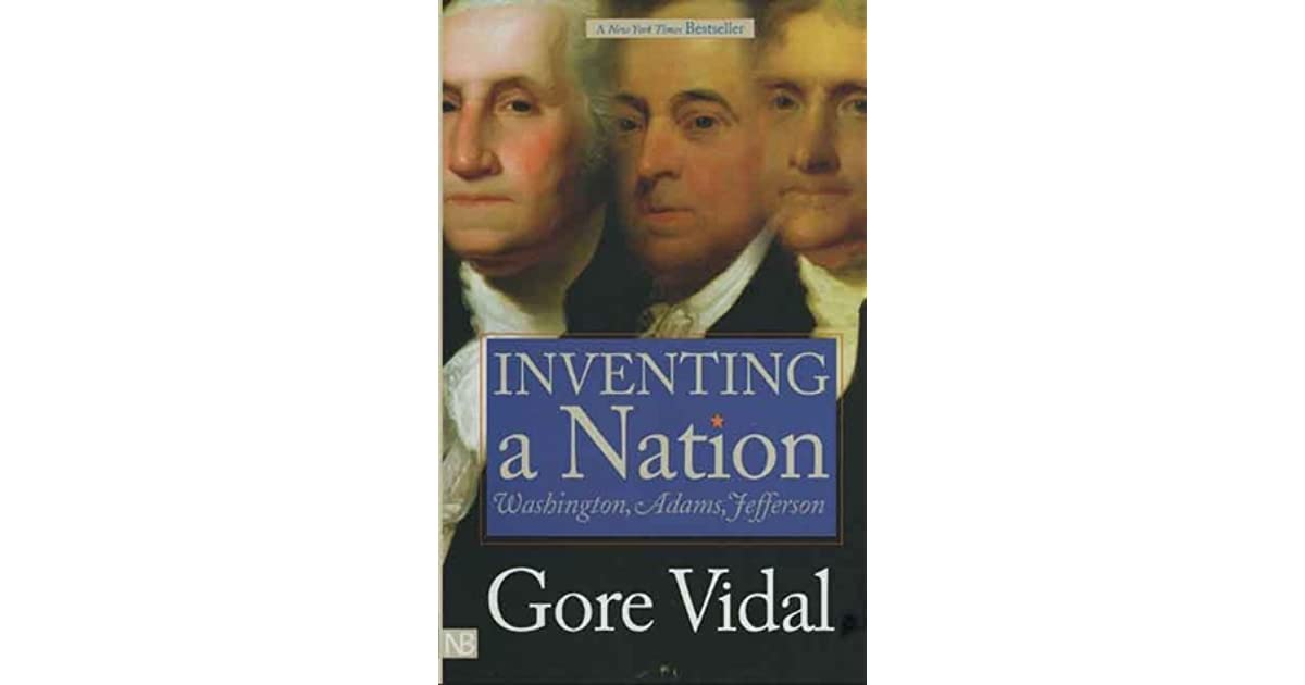 Inventing a nation washington adams jefferson by gore vidal fandeluxe Gallery