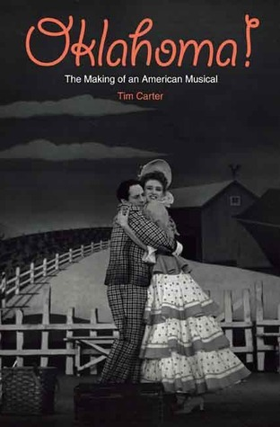 Oklahoma The Making of an American Musical