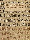 The Art of Medicine in Ancient Egypt (Metropolitan Museum of Art Series)