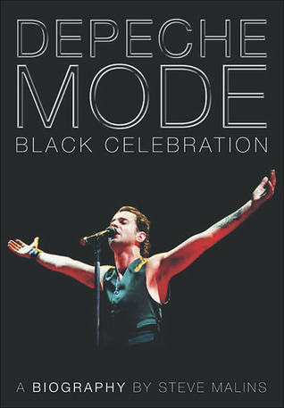 Depeche Mode: Black Celebration: The Biography
