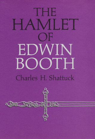 The Hamlet of Edwin Booth