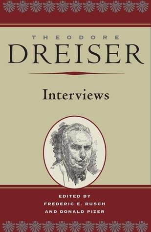 Theodore Dreiser: Interviews