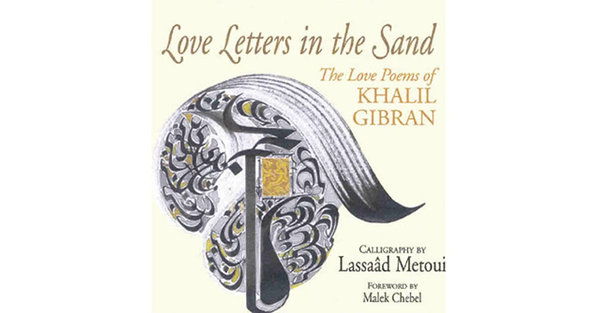 Love Letters in the Sand: The Love Poems of Khalil Gibran by