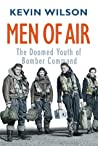 Men Of Air: Doomed Youth of Bomber Command's War