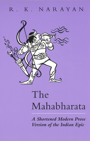 The Mahabharata A Shortened Modern Prose Version of the Indian Epic