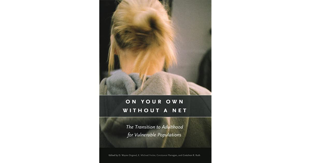 On Your Own Without A Net: The Transition To Adulthood For