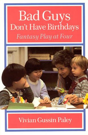 Bad Guys Don't Have Birthdays: Fantasy Play at Four