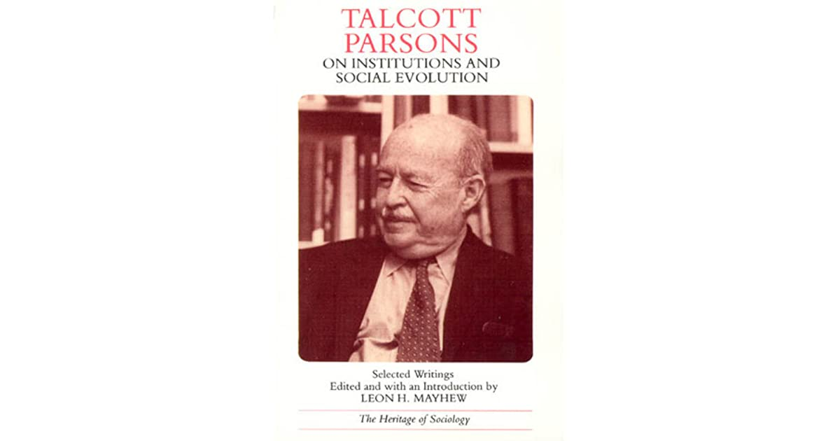 an introduction to the life of talcott parsons Family and intimate relationships: a review of the sociological introduction 2 influential work of talcott parsons focused on change and adaptation as opposed.