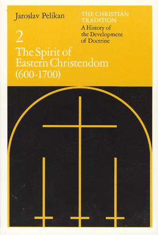 The Christian Tradition 2: The Spirit of Eastern Christendom 600-1700
