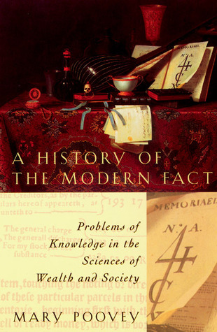 A History of the Modern Fact  Problems of Knowledge in the Sciences of Wealth and Society (1998)
