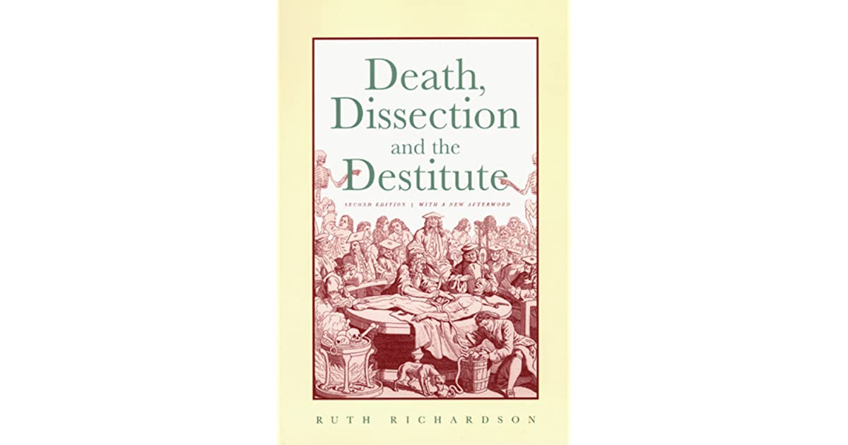 Death Dissection And The Destitute By Ruth Richardson