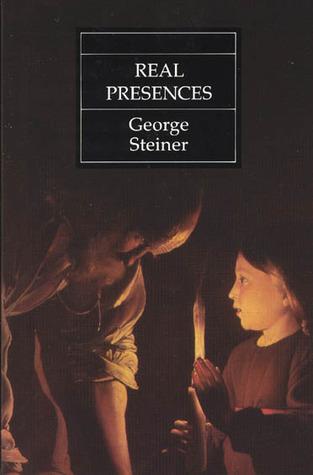 Real Presences by George Steiner