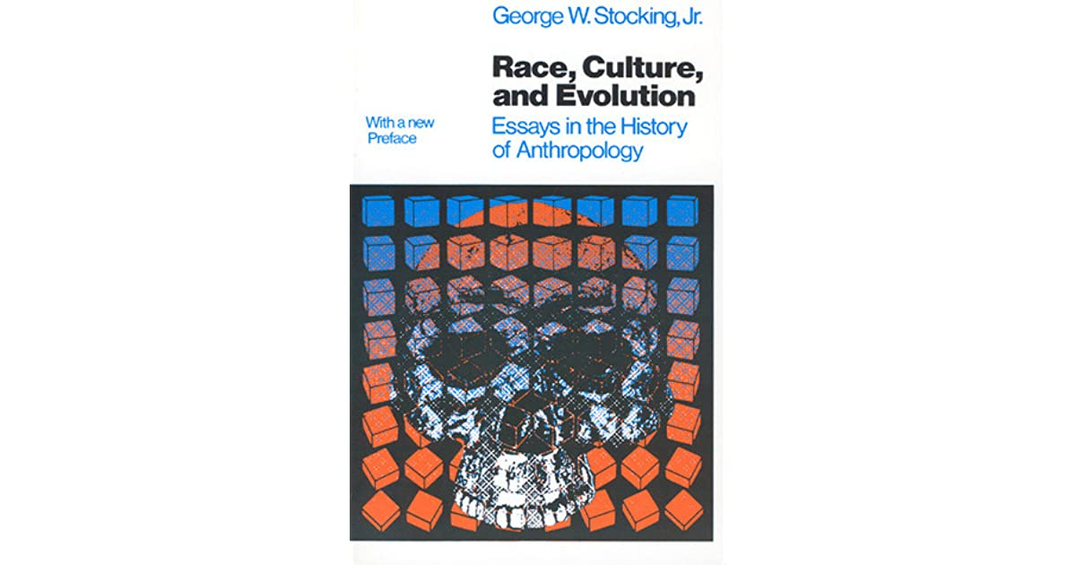 race culture and evolution essays in the history of race culture and evolution essays in the history of anthropology by george w stocking jr