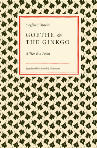 Goethe And The Ginkgo A Tree And A Poem By Siegfried Unseld