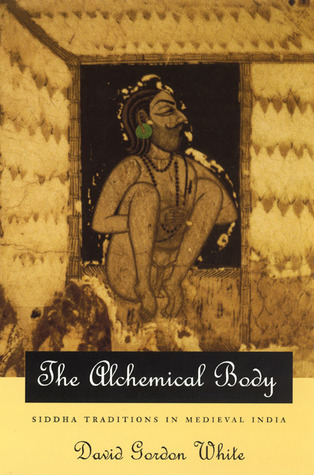 The Alchemical Body  Siddha Traditions in Medieval India (1997)