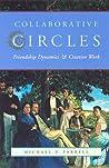 Collaborative Circles: Friendship Dynamics and Creative Work