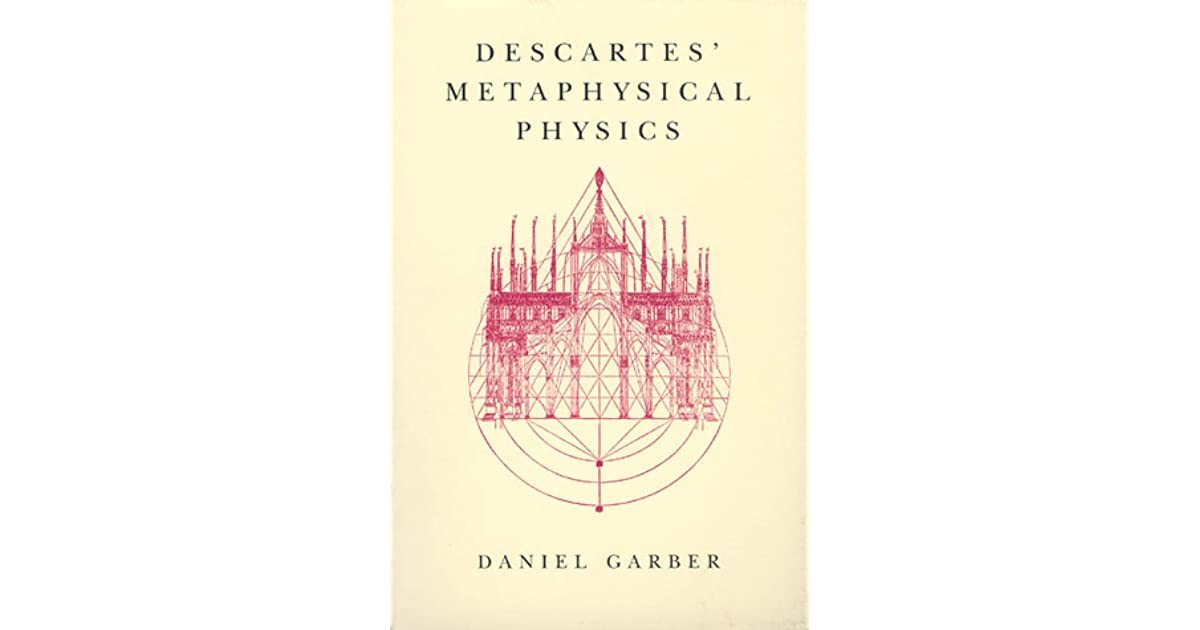 garber on descartes Roger ariew distinguished ariew is the author of descartes and the first cartesians (oxford univ press descartes, hobbes, and leibniz) with daniel garber.