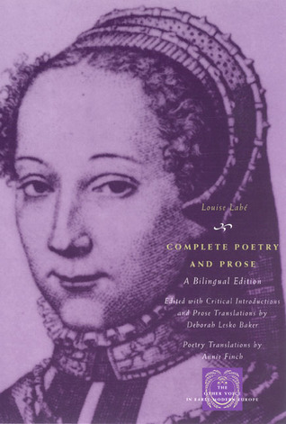 Louise Labe - Complete Poetry and Prose A Bilingual Edition