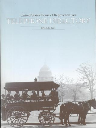 United States House of Representatives Telephone Directory, Spring 2005