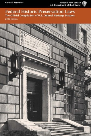 Federal Historic Preservation Laws: The Official Compilation of U. S. Cultural Heritage Statutes