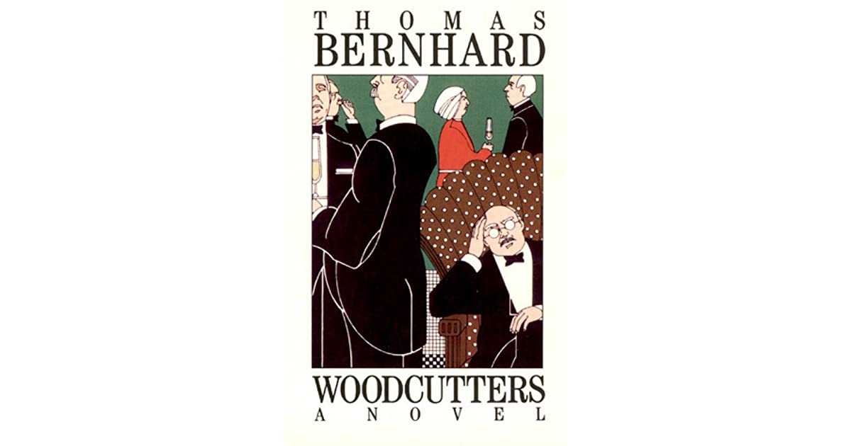 Woodcutters by Thomas Bernhard a11cf04c24e