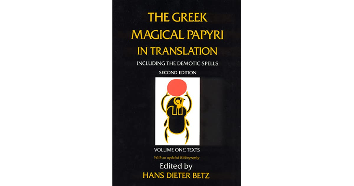 The greek magical papyri in translation including the demotic the greek magical papyri in translation including the demotic spells volume 1 by hans dieter betz fandeluxe Choice Image